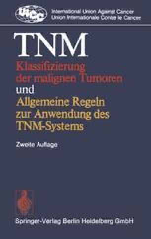TNM Klassifizierung der malignen Tumoren und Allgemeine Regeln zur Anwendung des TNM-Systems