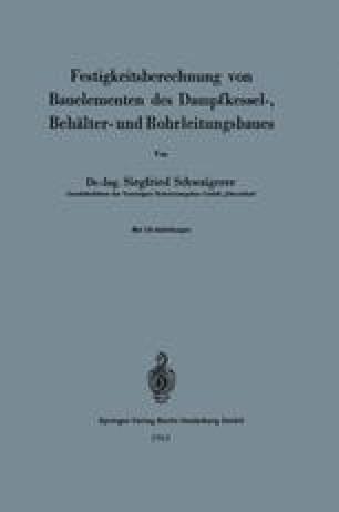 Festigkeitsberechnung von Bauelementen des Dampfkessel-, Behälter- und Rohrleitungsbaues