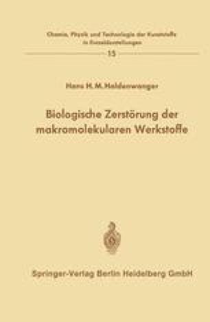 Biologische Zerstörung der makromolekularen Werkstoffe