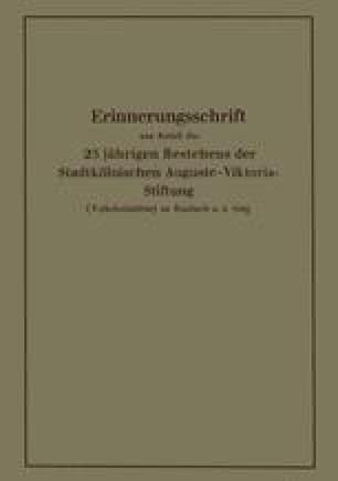 Erinnerungsschrift aus Anlaß des 25jährigen Bestehens der Stadtkölnischen Auguste-Viktoria-Stiftung