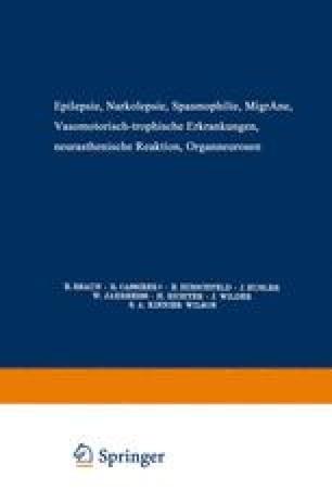 Epilepsie · Narkolepsie Spasmophilie · Migräne Vasomotorisch-Trophische Erkrankungen Neurasthenische Reaktion Organneurosen