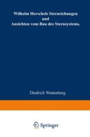 Wilhelm Herschels Sterneichungen und Ansichten vom Bau des Sternsystems