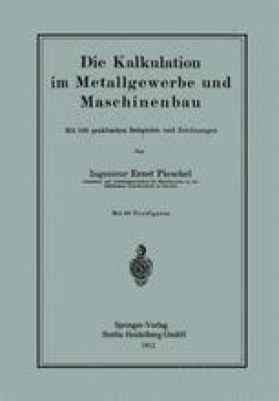 Die Kalkulation im Metallgewerbe und Maschinenbau