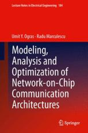 Modeling, Analysis and Optimization of Network-on-Chip Communication Architectures