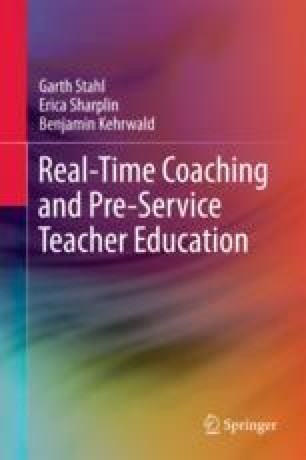 Real-Time Coaching and Pre-Service Teacher Education