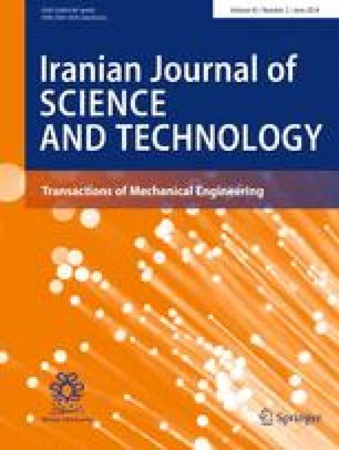 Iranian Journal of Science and Technology, Transactions of Mechanical Engineering