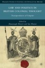 Law and Politics in British Colonial Thought