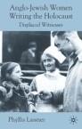 Anglo-Jewish Women Writing the Holocaust