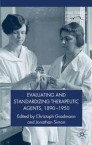 Evaluating and Standardizing Therapeutic Agents, 1890-1950