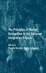 The Principles of Mutual Recognition in the European Integration Process