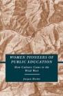 Women Pioneers of Public Education