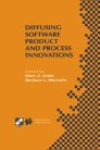 Diffusing Software Product and Process Innovations