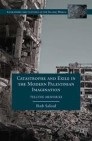 Catastrophe and Exile in the Modern Palestinian Imagination