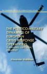 The Politico-Military Dynamics of European Crisis Response Operations
