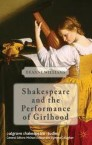 Shakespeare and the Performance of Girlhood