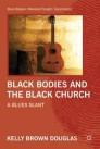 Black Bodies and the Black Church