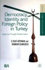 Democracy, Identity and Foreign Policy in Turkey