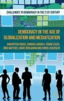 Democracy in the Age of Globalization and Mediatization