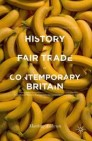 A History of Fair Trade in Contemporary Britain