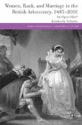 Women, Rank, and Marriage in the British Aristocracy, 1485-2000