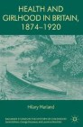 Health and Girlhood in Britain, 1874-1920