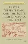 Ulster Presbyterians and the Scots Irish Diaspora, 1750-1764