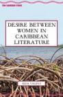 Desire Between Women in Caribbean Literature