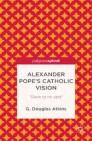 Alexander Pope's Catholic Vision