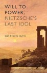 Will to Power, Nietzsche's Last Idol