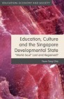 Education, Culture and the Singapore Developmental State
