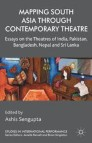 Mapping South Asia through Contemporary Theatre