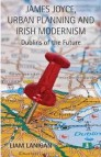 James Joyce, Urban Planning and Irish Modernism