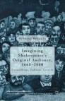 Imagining Shakespeare's Original Audience, 1660-2000