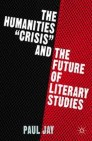 "The Humanities ""Crisis"" and the Future of Literary Studies"