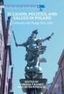 Religion, Politics, and Values in Poland