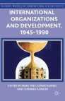 International Organizations and Development, 1945-1990