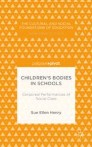 Children's Bodies in Schools: Corporeal Performances of Social Class