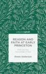 Reason and Faith at Early Princeton: Piety and the Knowledge of God