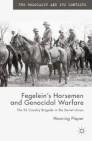 Fegelein's Horsemen and Genocidal Warfare