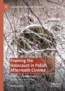 Framing the Holocaust in Polish Aftermath Cinema