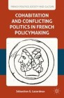 Cohabitation and Conflicting Politics in French Policymaking