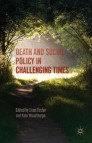 Death and Social Policy in Challenging Times