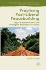 Practicing Post-Liberal Peacebuilding