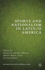 Sports and Nationalism in Latin / o America