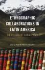 Ethnographic Collaborations in Latin America