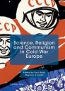 Science, Religion and Communism in Cold War Europe