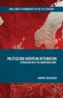 Politicizing European Integration