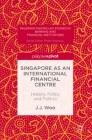 Singapore as an International Financial Centre