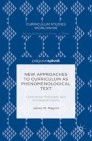 New Approaches to Curriculum as Phenomenological Text
