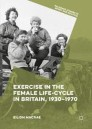 Exercise in the Female Life-Cycle in Britain, 1930-1970